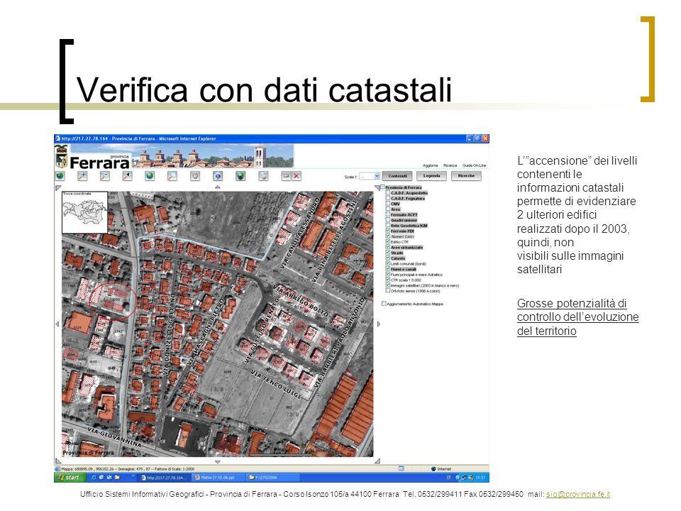 Verifica con dati catastali Ufficio Sistemi Informativi Geografici - Provincia di Ferrara - Corso Isonzo 105/a 44100 Ferrara Tel. 0532/299411 Fax 0532