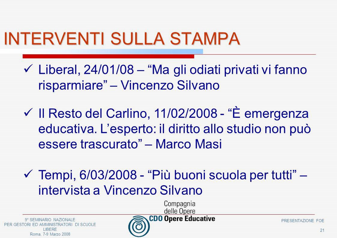 9° SEMINARIO NAZIONALE PER GESTORI ED AMMINISTRATORI DI SCUOLE LIBERE Roma, 7-9 Marzo 2008 PRESENTAZIONE FOE 21 INTERVENTI SULLA STAMPA Liberal, 24/01