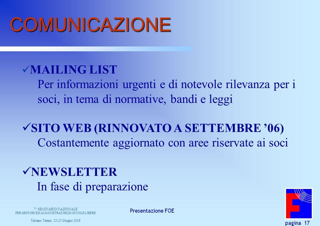 Presentazione FOE pagina 17 COMUNICAZIONE MAILING LIST Per informazioni urgenti e di notevole rilevanza per i soci, in tema di normative, bandi e legg