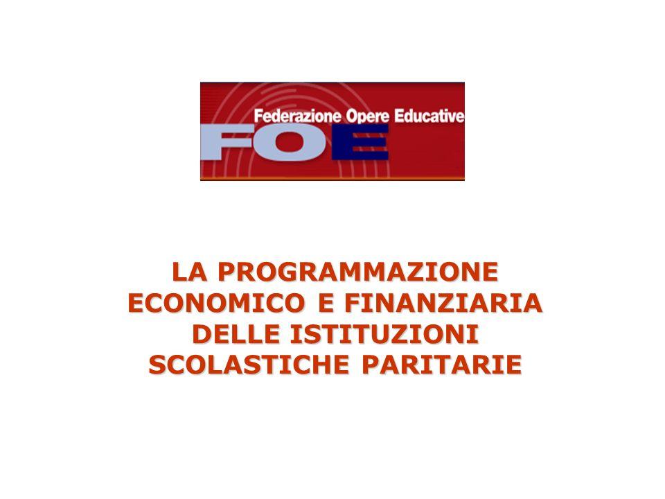 LA PROGRAMMAZIONE ECONOMICO E FINANZIARIA DELLE ISTITUZIONI SCOLASTICHE PARITARIE