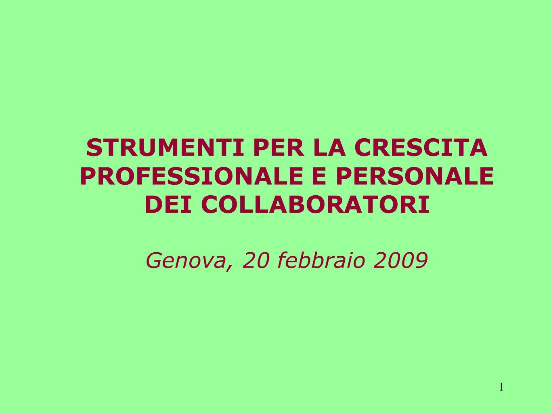 1 STRUMENTI PER LA CRESCITA PROFESSIONALE E PERSONALE DEI COLLABORATORI Genova, 20 febbraio 2009