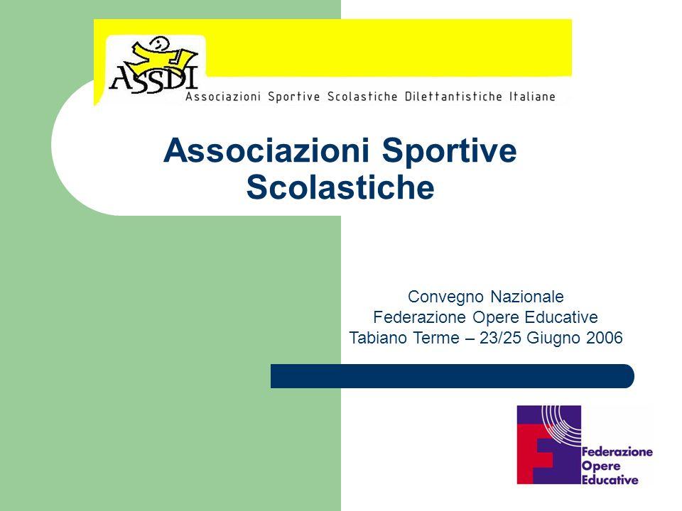 Associazioni Sportive Scolastiche Convegno Nazionale Federazione Opere Educative Tabiano Terme – 23/25 Giugno 2006
