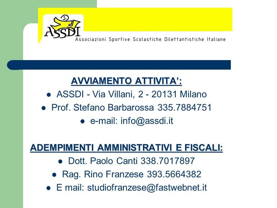 AVVIAMENTO ATTIVITA: ASSDI - Via Villani, 2 - 20131 Milano Prof. Stefano Barbarossa 335.7884751 e-mail: info@assdi.it ADEMPIMENTI AMMINISTRATIVI E FIS