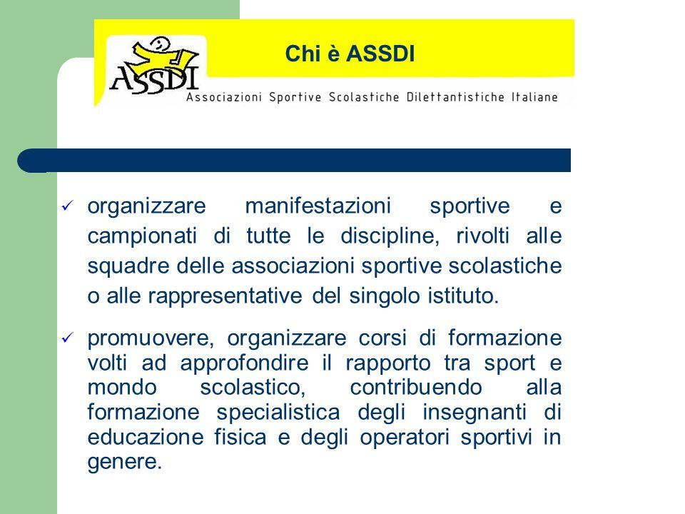 organizzare manifestazioni sportive e campionati di tutte le discipline, rivolti alle squadre delle associazioni sportive scolastiche o alle rappresen