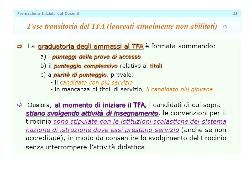 graduatoria degli ammessi al TFA è formata sommando: La graduatoria degli ammessi al TFA è formata sommando: a) i punteggi delle prove di accesso a) i
