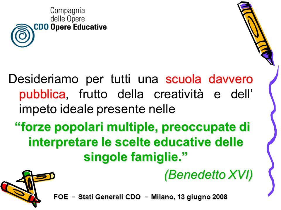 scuola davvero pubblica Desideriamo per tutti una scuola davvero pubblica, frutto della creatività e dell impeto ideale presente nelle forze popolari