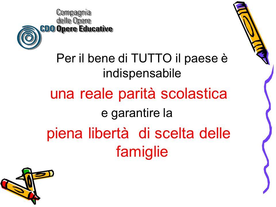 Per il bene di TUTTO il paese è indispensabile una reale parità scolastica e garantire la piena libertà di scelta delle famiglie