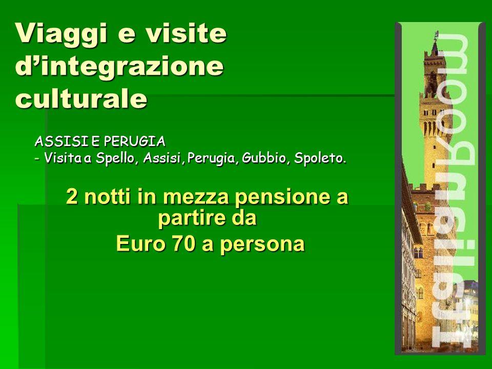 Viaggi e visite dintegrazione culturale ASSISI E PERUGIA - Visita a Spello, Assisi, Perugia, Gubbio, Spoleto.
