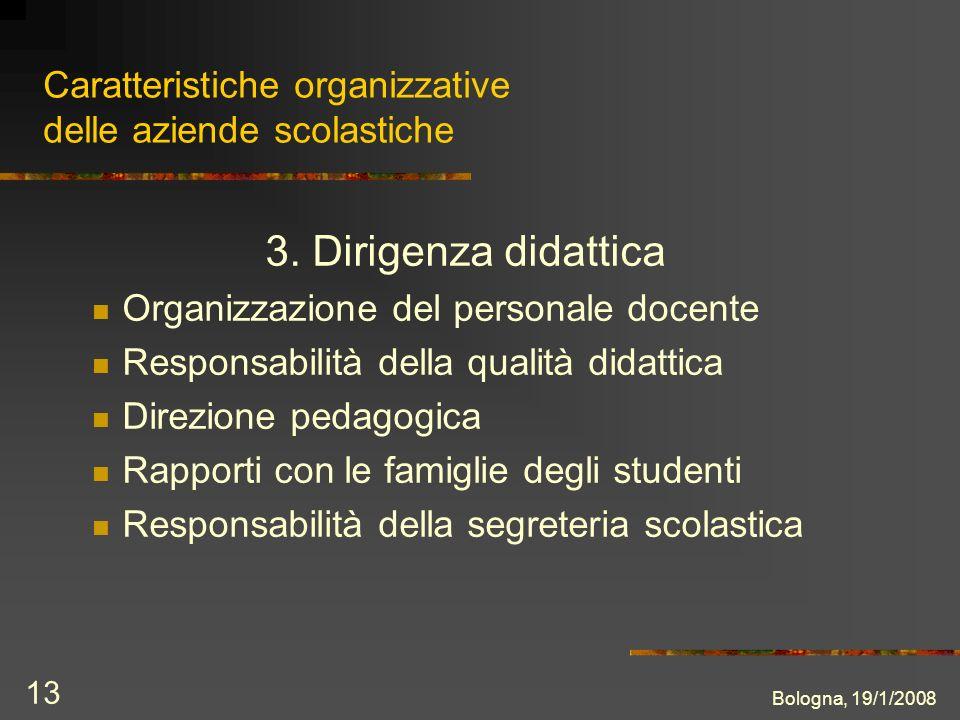 Bologna, 19/1/2008 13 Caratteristiche organizzative delle aziende scolastiche 3.