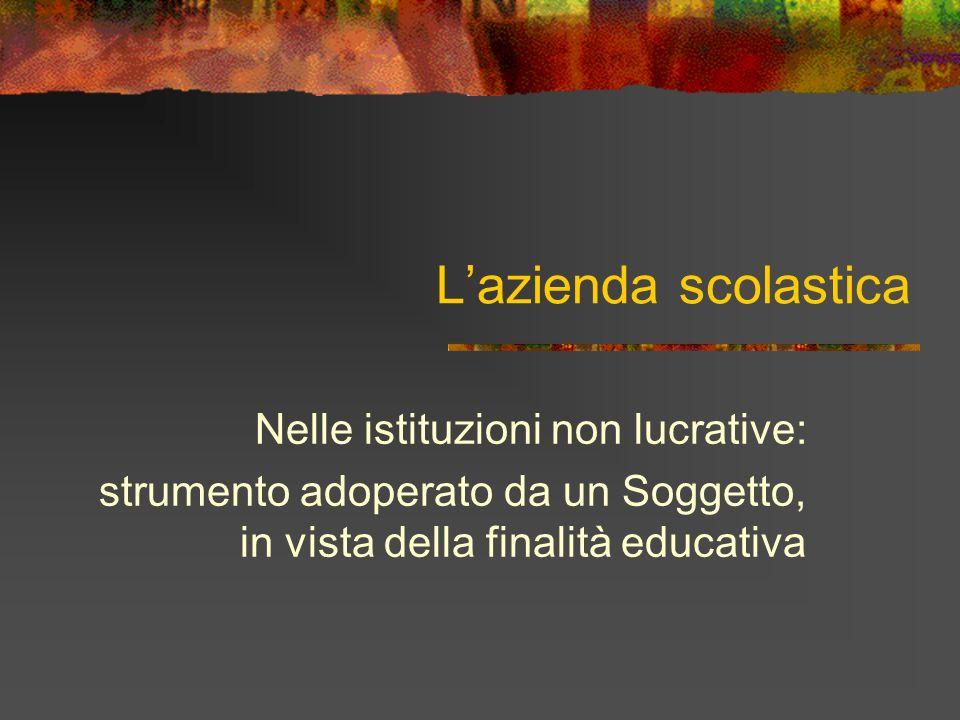 Lazienda scolastica Nelle istituzioni non lucrative: strumento adoperato da un Soggetto, in vista della finalità educativa