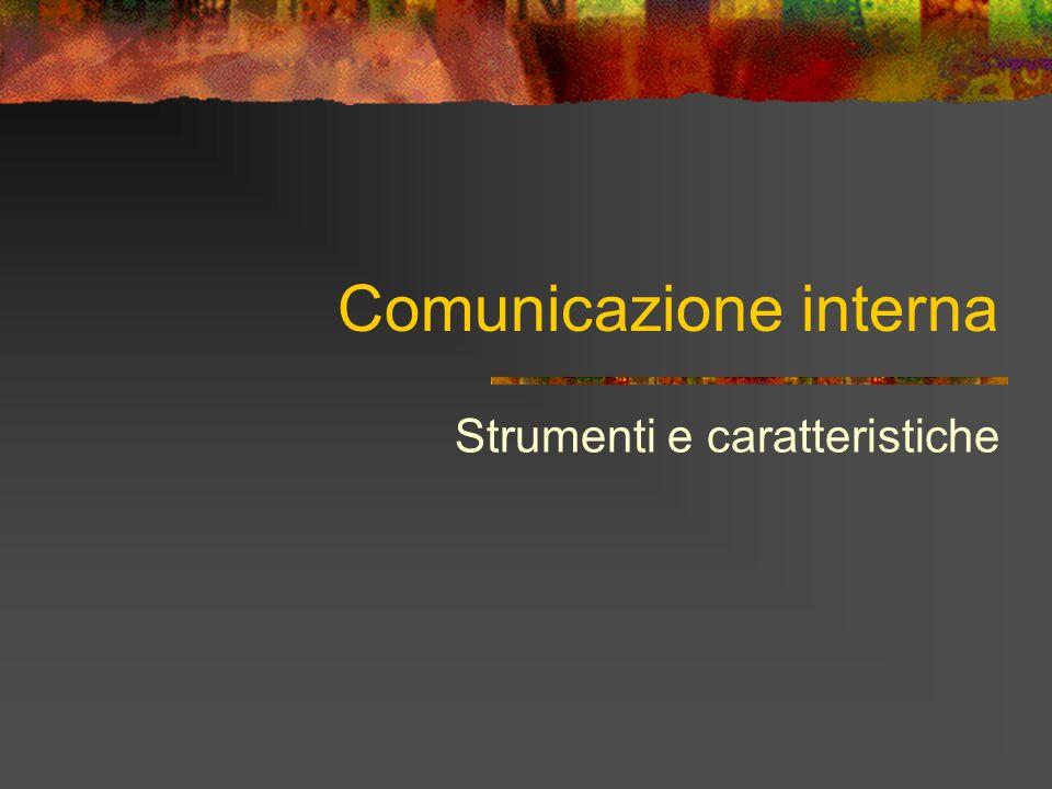 Comunicazione interna Strumenti e caratteristiche