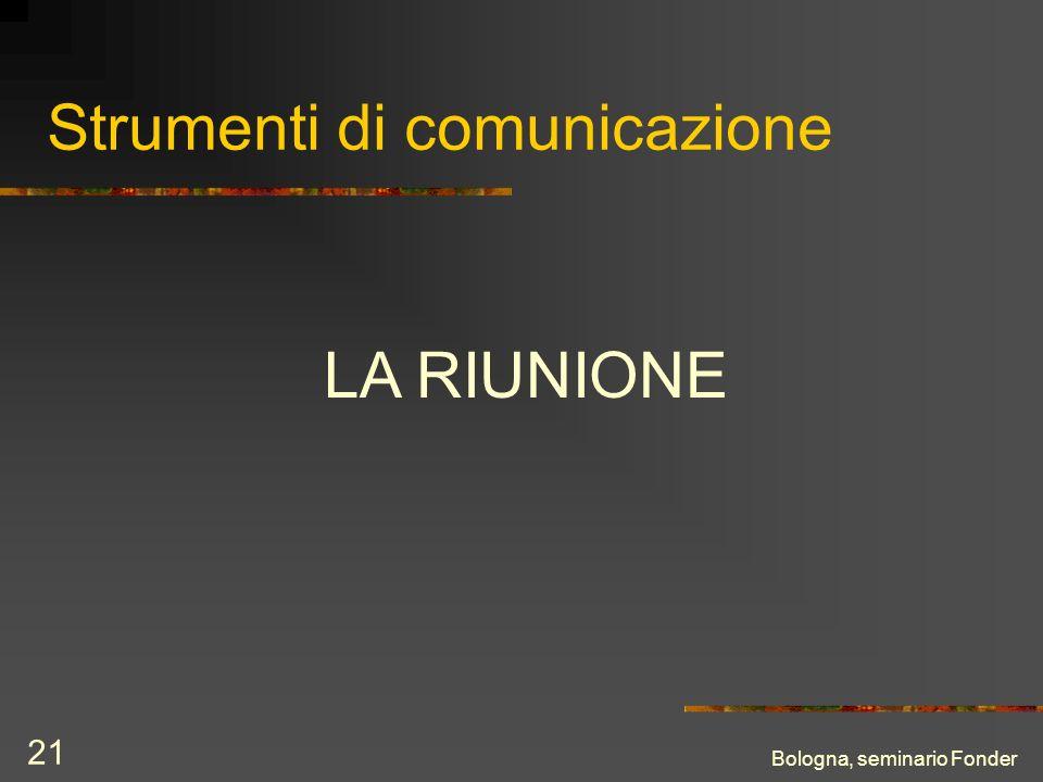 Bologna, seminario Fonder 21 Strumenti di comunicazione LA RIUNIONE