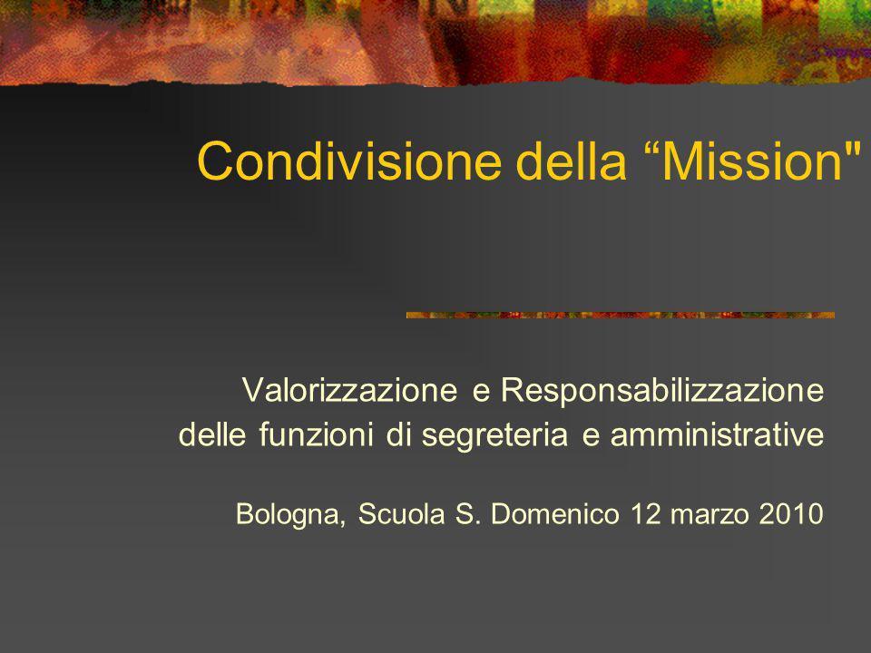 Condivisione della Mission Valorizzazione e Responsabilizzazione delle funzioni di segreteria e amministrative Bologna, Scuola S.