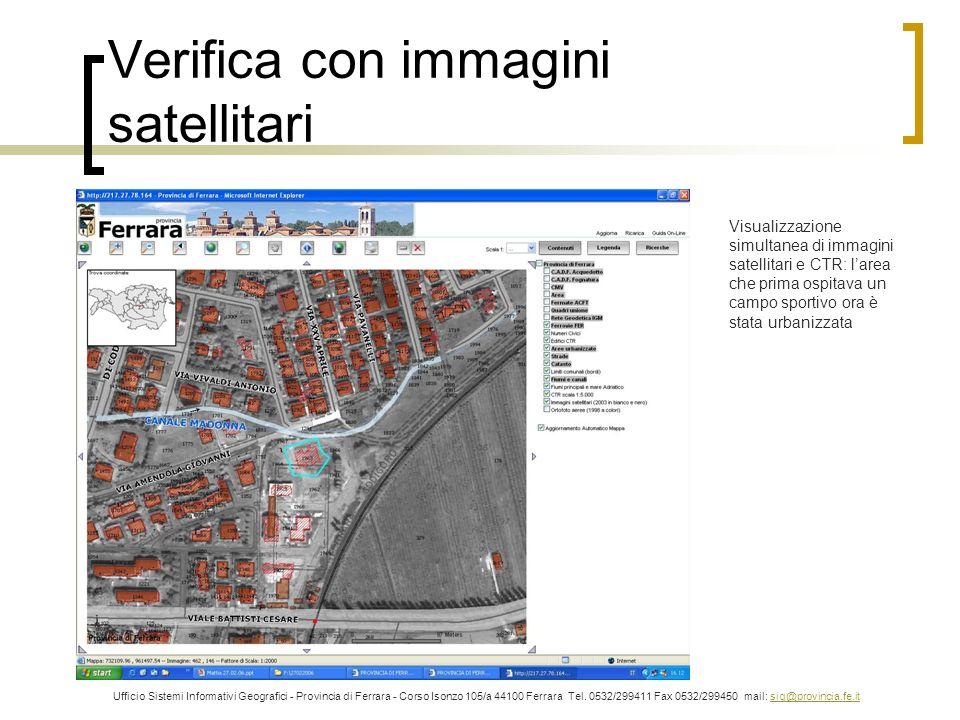 Verifica con immagini satellitari Ufficio Sistemi Informativi Geografici - Provincia di Ferrara - Corso Isonzo 105/a 44100 Ferrara Tel. 0532/299411 Fa