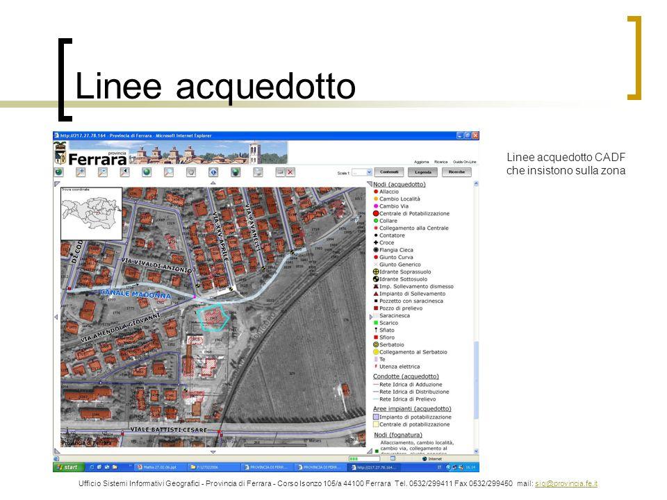 Linee acquedotto Ufficio Sistemi Informativi Geografici - Provincia di Ferrara - Corso Isonzo 105/a 44100 Ferrara Tel. 0532/299411 Fax 0532/299450 mai