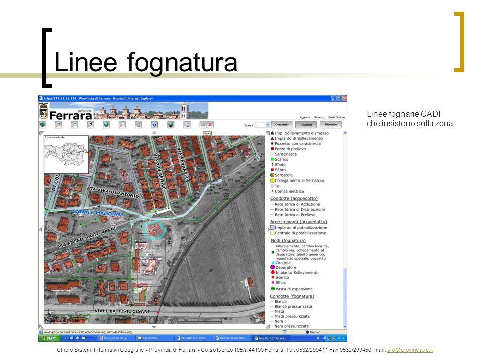 Linee fognatura Ufficio Sistemi Informativi Geografici - Provincia di Ferrara - Corso Isonzo 105/a 44100 Ferrara Tel. 0532/299411 Fax 0532/299450 mail