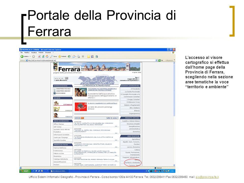 Portale della Provincia di Ferrara Laccesso al visore cartografico si effettua dallhome page della Provincia di Ferrara, scegliendo nella sezione aree