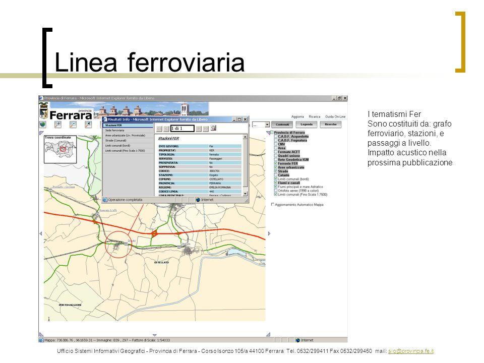 Linea ferroviaria Ufficio Sistemi Informativi Geografici - Provincia di Ferrara - Corso Isonzo 105/a 44100 Ferrara Tel. 0532/299411 Fax 0532/299450 ma