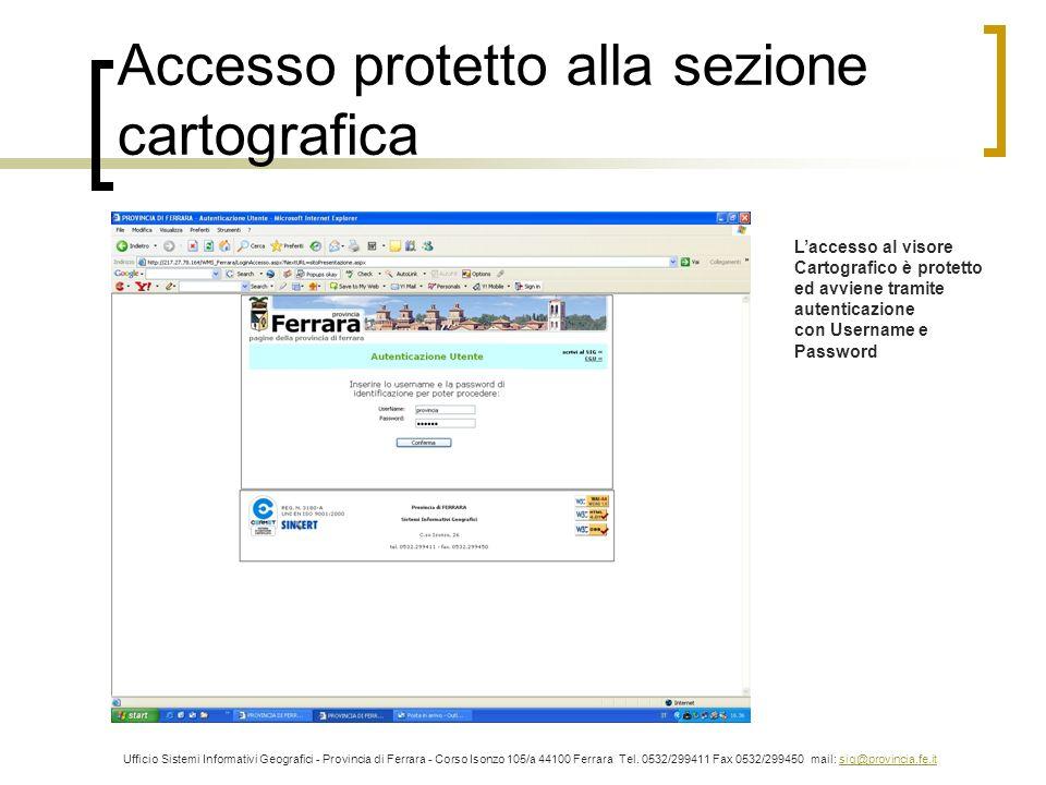 Accesso protetto alla sezione cartografica Laccesso al visore Cartografico è protetto ed avviene tramite autenticazione con Username e Password Uffici