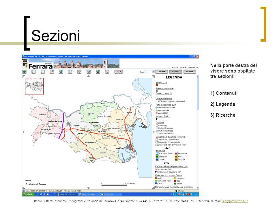 Sezioni Ufficio Sistemi Informativi Geografici - Provincia di Ferrara - Corso Isonzo 105/a 44100 Ferrara Tel. 0532/299411 Fax 0532/299450 mail: sig@pr