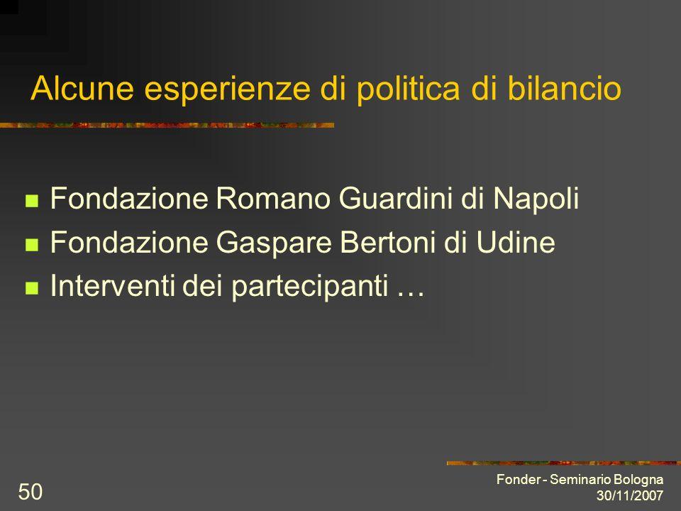 Fonder - Seminario Bologna 30/11/2007 50 Alcune esperienze di politica di bilancio Fondazione Romano Guardini di Napoli Fondazione Gaspare Bertoni di