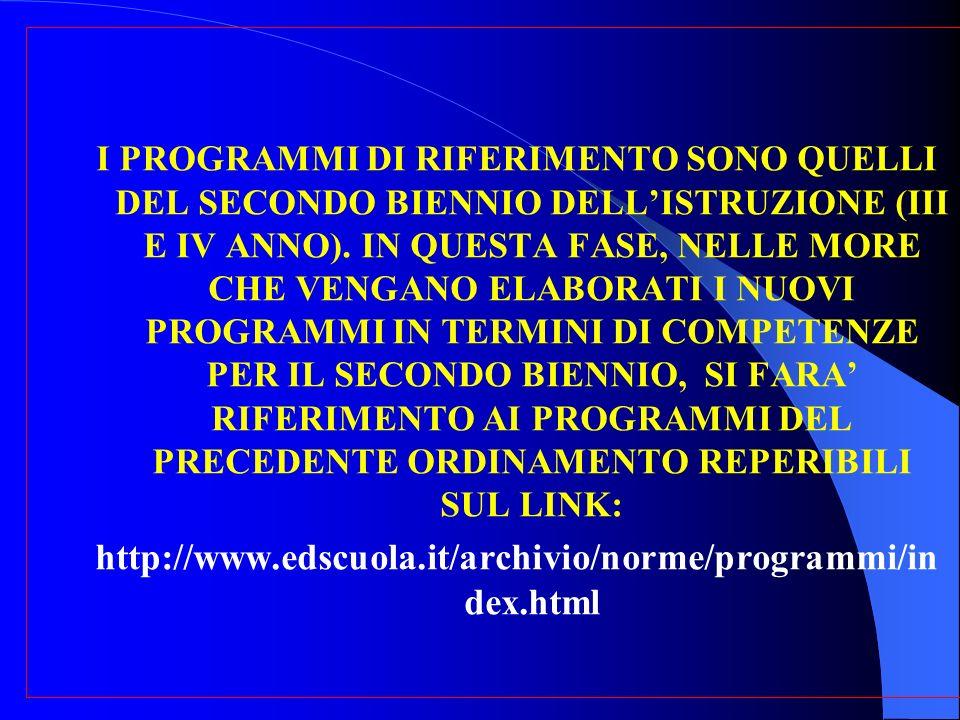 I PROGRAMMI DI RIFERIMENTO SONO QUELLI DEL SECONDO BIENNIO DELLISTRUZIONE (III E IV ANNO).