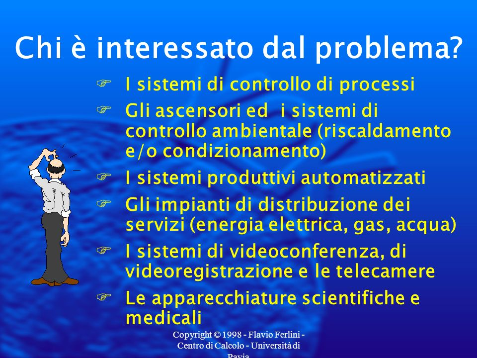 Copyright © 1998 - Flavio Ferlini - Centro di Calcolo - Università di Pavia 1 Gennaio 2000