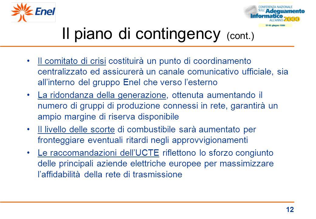 11 Il piano di contingency La metodologia CESI - NERC Il piano: –lanalisi dei rischi operativi, in base alla probabilità stimata ed allimpatto di even