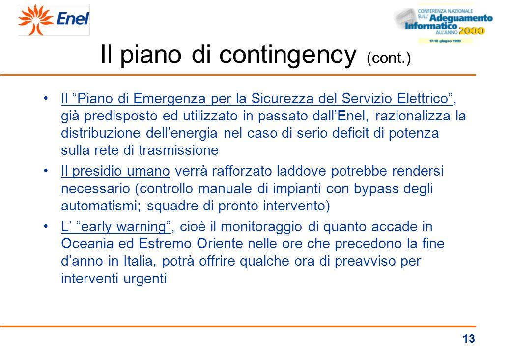 12 Il piano di contingency (cont.) Il comitato di crisi costituirà un punto di coordinamento centralizzato ed assicurerà un canale comunicativo uffici