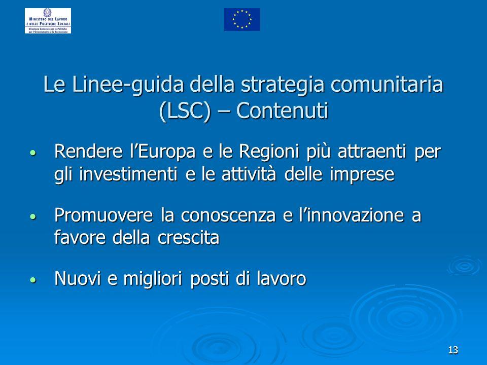 13 Le Linee-guida della strategia comunitaria (LSC) – Contenuti Rendere lEuropa e le Regioni più attraenti per gli investimenti e le attività delle im