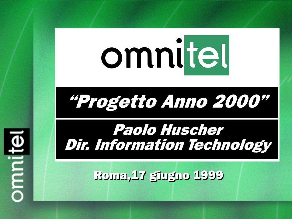 Progetto Anno 2000 Roma,17 giugno 1999 Paolo Huscher Dir. Information Technology Paolo Huscher Dir. Information Technology