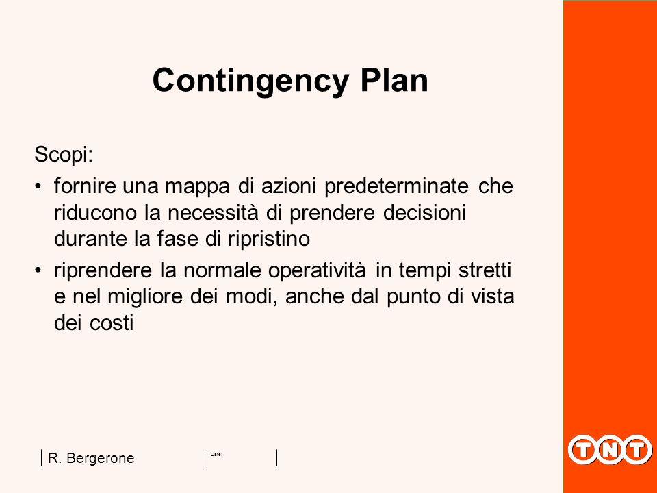 Date: R. Bergerone Scopi: fornire una mappa di azioni predeterminate che riducono la necessità di prendere decisioni durante la fase di ripristino rip