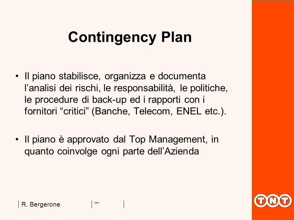 Date: R. Bergerone Il piano stabilisce, organizza e documenta lanalisi dei rischi, le responsabilità, le politiche, le procedure di back-up ed i rappo