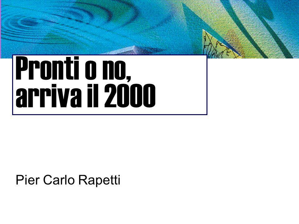 Pronti o no, arriva il 2000 Pier Carlo Rapetti