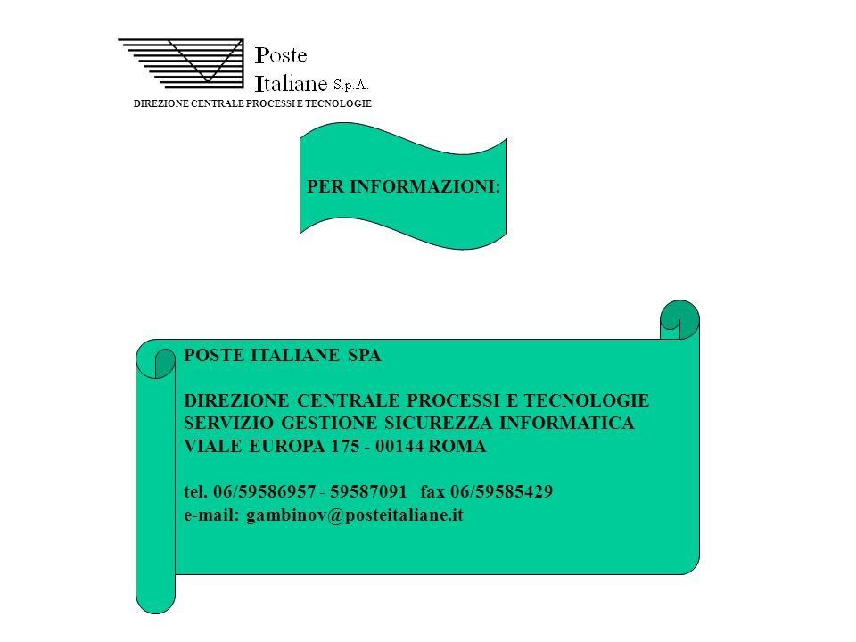 DIREZIONE CENTRALE PROCESSI E TECNOLOGIE PER INFORMAZIONI: POSTE ITALIANE SPA DIREZIONE CENTRALE PROCESSI E TECNOLOGIE SERVIZIO GESTIONE SICUREZZA INF