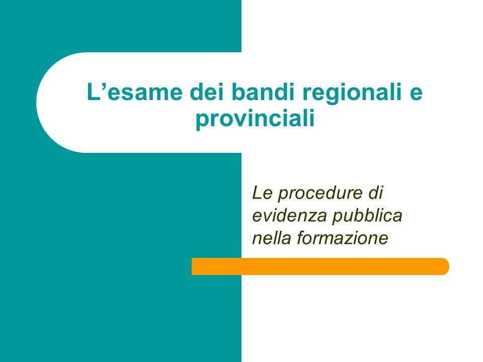 Lesame dei bandi regionali e provinciali Le procedure di evidenza pubblica nella formazione