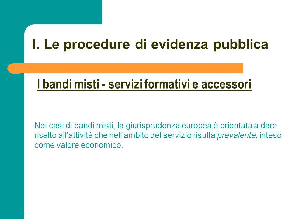 N N. 29 I. Le procedure di evidenza pubblica Nei casi di bandi misti, la giurisprudenza europea è orientata a dare risalto allattività che nellambito