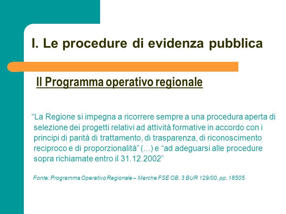 N N. 21 I. Le procedure di evidenza pubblica La Regione si impegna a ricorrere sempre a una procedura aperta di selezione dei progetti relativi ad att