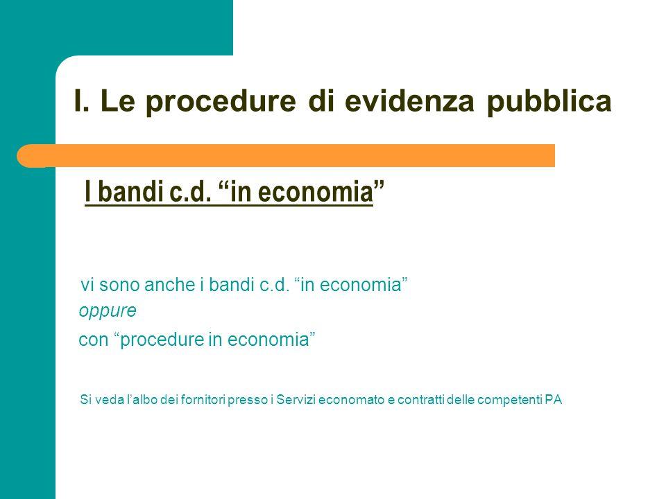 N N. 28 I. Le procedure di evidenza pubblica vi sono anche i bandi c.d. in economia oppure con procedure in economia Si veda lalbo dei fornitori press