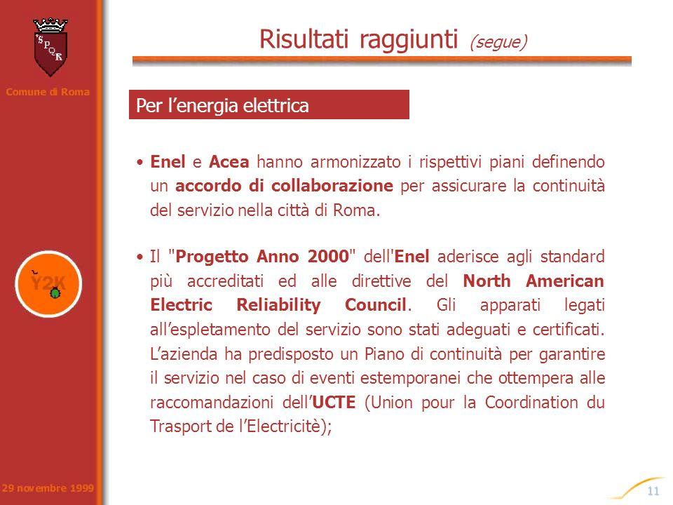 11 Risultati raggiunti (segue) Enel e Acea hanno armonizzato i rispettivi piani definendo un accordo di collaborazione per assicurare la continuità de