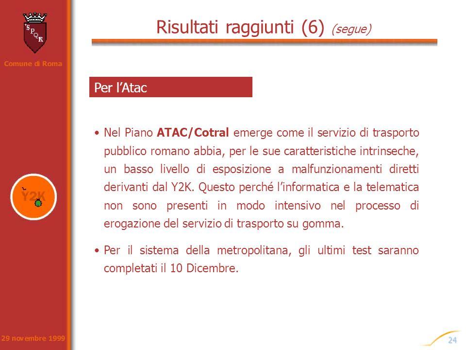 24 Per lAtac Nel Piano ATAC/Cotral emerge come il servizio di trasporto pubblico romano abbia, per le sue caratteristiche intrinseche, un basso livell