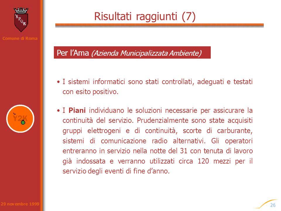 26 Per lAma (Azienda Municipalizzata Ambiente) I sistemi informatici sono stati controllati, adeguati e testati con esito positivo. I Piani individuan