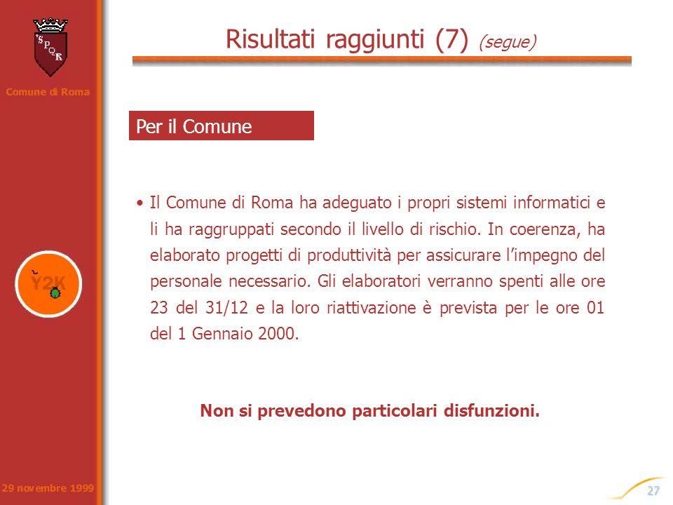 27 Per il Comune Il Comune di Roma ha adeguato i propri sistemi informatici e li ha raggruppati secondo il livello di rischio. In coerenza, ha elabora