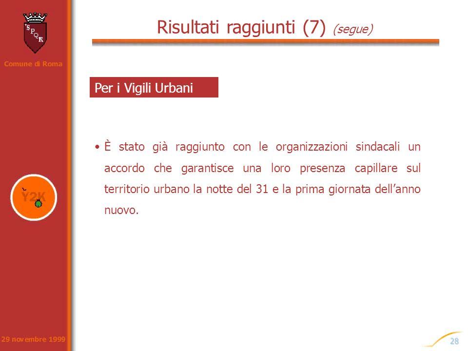 28 Per i Vigili Urbani È stato già raggiunto con le organizzazioni sindacali un accordo che garantisce una loro presenza capillare sul territorio urba