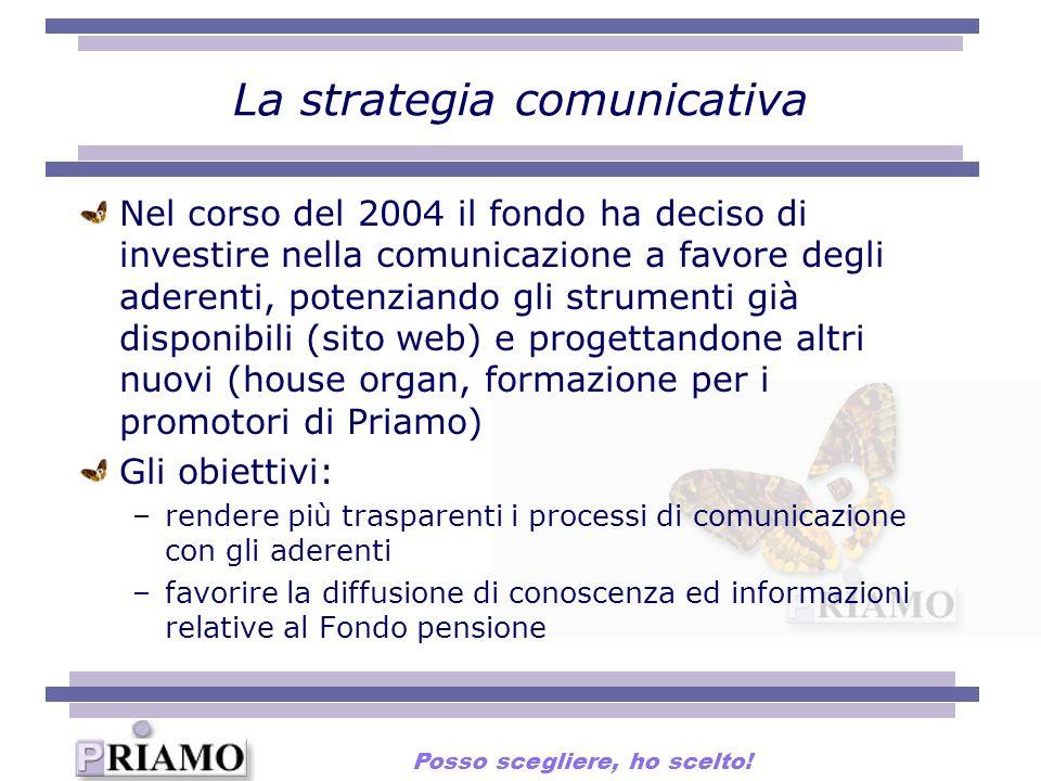 La strategia comunicativa Nel corso del 2004 il fondo ha deciso di investire nella comunicazione a favore degli aderenti, potenziando gli strumenti gi