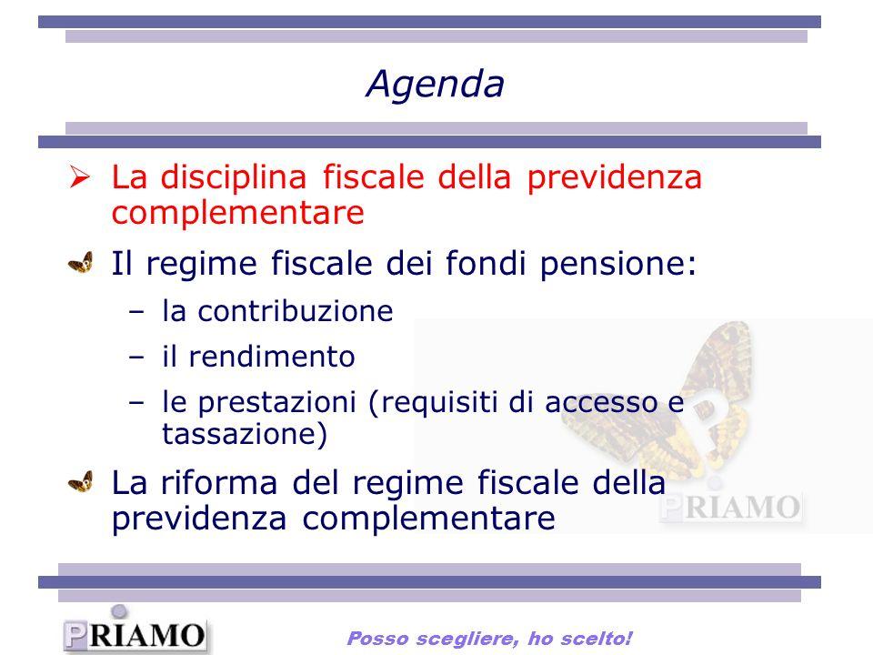 La disciplina fiscale della previdenza complementare Il regime fiscale dei fondi pensione: –la contribuzione –il rendimento –le prestazioni (requisiti