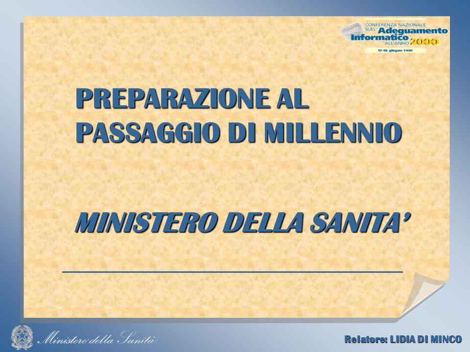 PREPARAZIONE AL PASSAGGIO DI MILLENNIO MINISTERO DELLA SANITA Relatore: LIDIA DI MINCO
