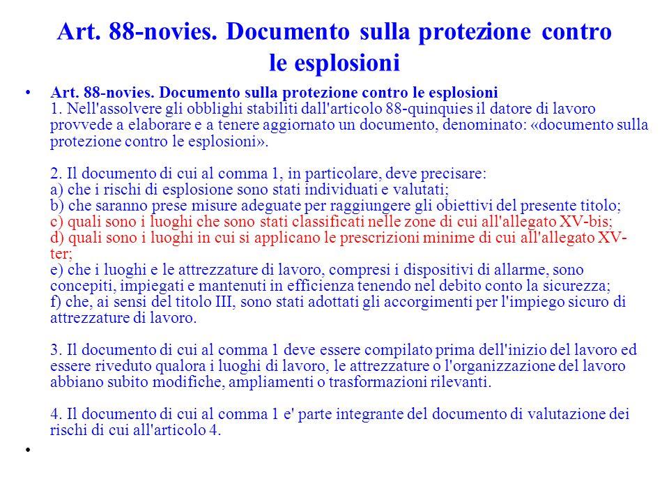 Art. 88-novies. Documento sulla protezione contro le esplosioni Art. 88-novies. Documento sulla protezione contro le esplosioni 1. Nell'assolvere gli