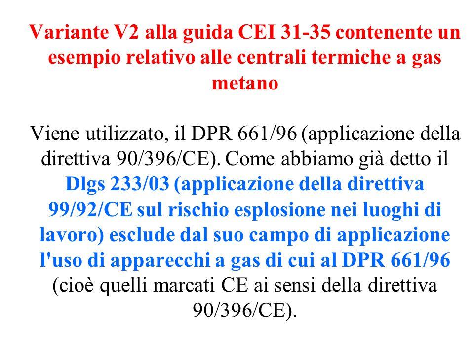 Variante V2 alla guida CEI 31-35 contenente un esempio relativo alle centrali termiche a gas metano Viene utilizzato, il DPR 661/96 (applicazione dell