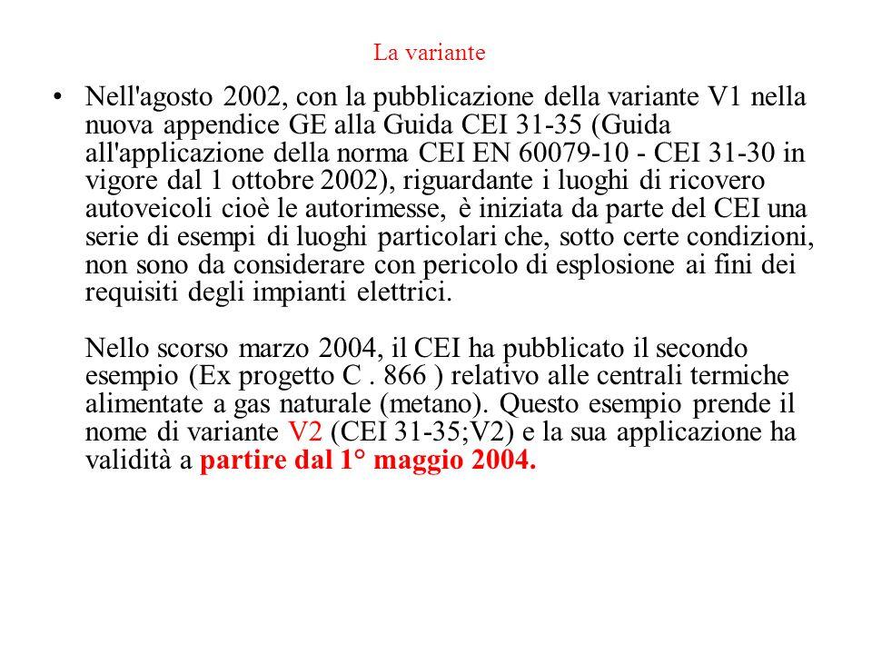La variante Nell'agosto 2002, con la pubblicazione della variante V1 nella nuova appendice GE alla Guida CEI 31-35 (Guida all'applicazione della norma